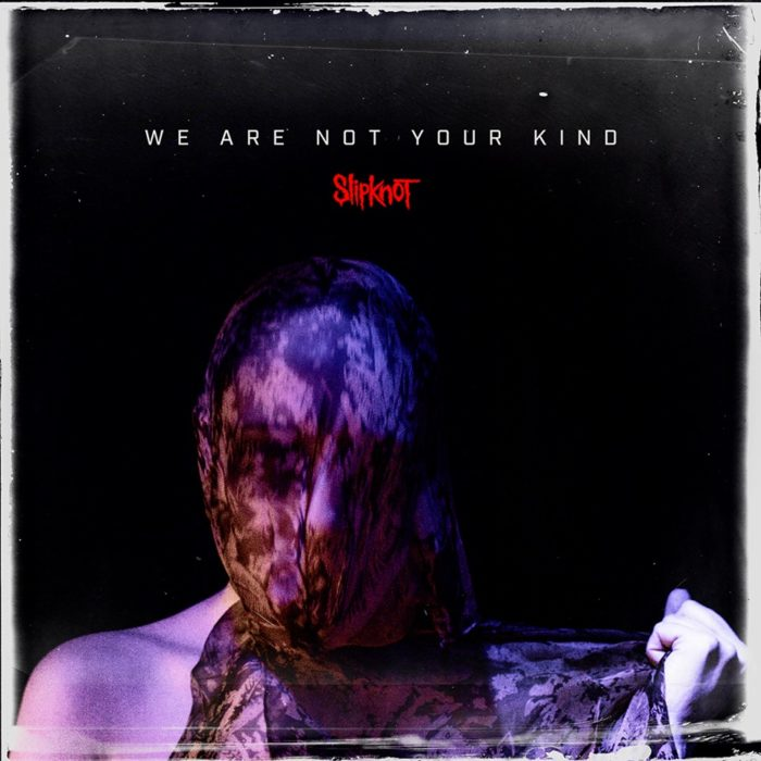 Slipknot we are not your kind 2019 700x700