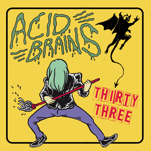 Acid brains thirty three