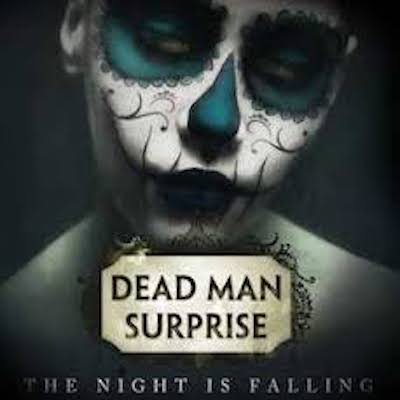 Dead man surprise the night is falling
