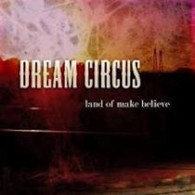Dream circus land of make believe