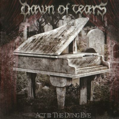 allcdcovers  dawn of tears act iiithe dying eve 2013 retail cd front